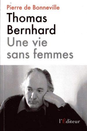 Thomas Bernhard, une vie très privée de femmes